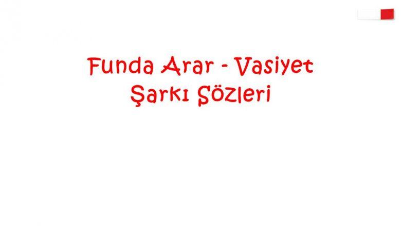 Funda Arar - Vasiyet şarkı sözleri