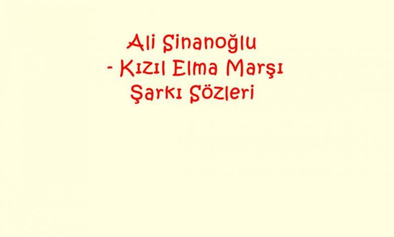 Ali Sinanoğlu - Kızıl Elma Marşı Şarkı Sözleri