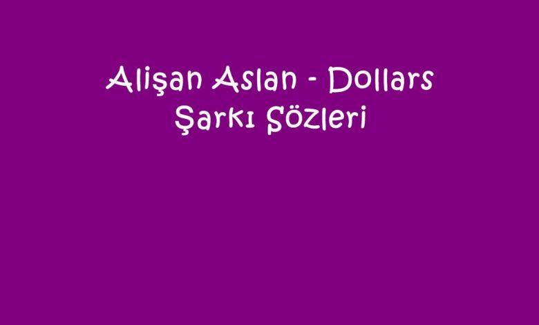 Alişan Aslan - Dollars Şarkı Sözleri