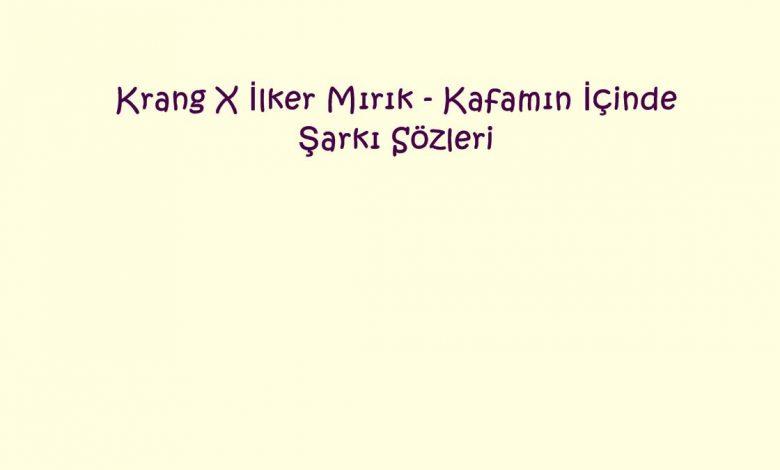 Krang X İlker Mırık - Kafamın İçinde Şarkı Sözleri