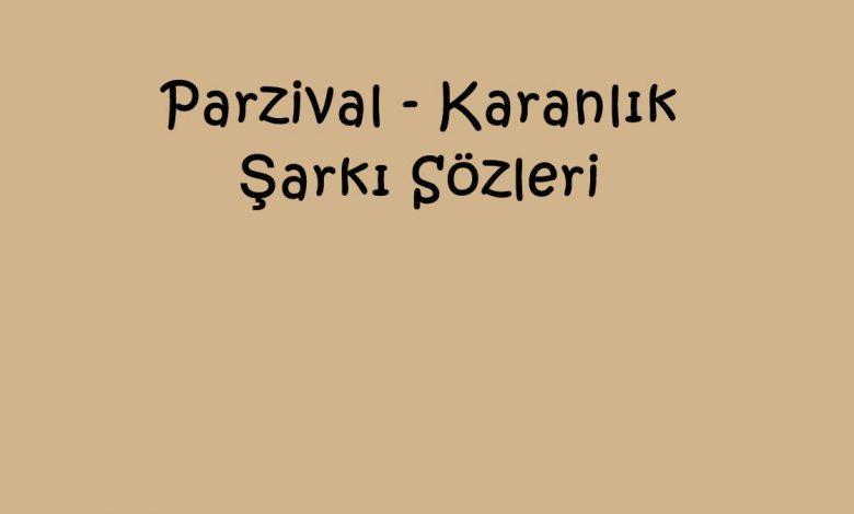 Parzival - Karanlık Şarkı Sözleri