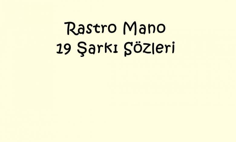 Rastro Mano - 19 Şarkı Sözleri
