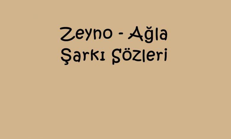 Zeyno - Ağla Şarkı Sözleri
