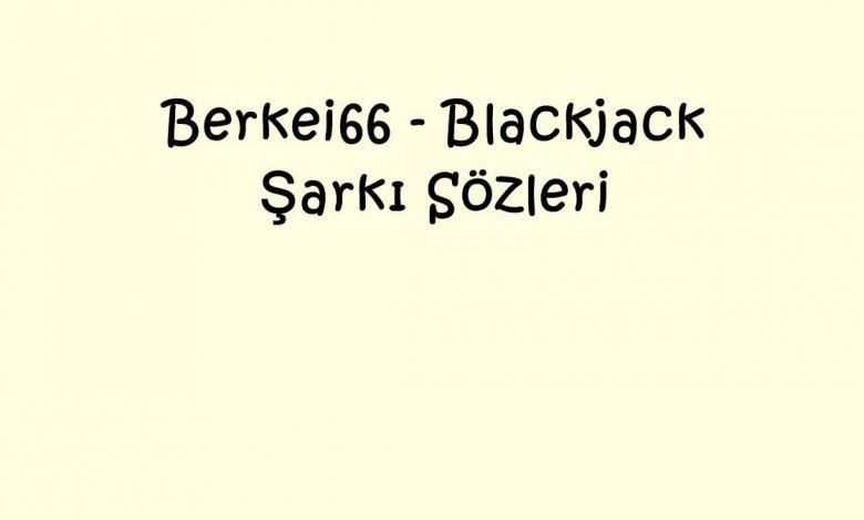 Berkei66 - Blackjack Şarkı Sözleri