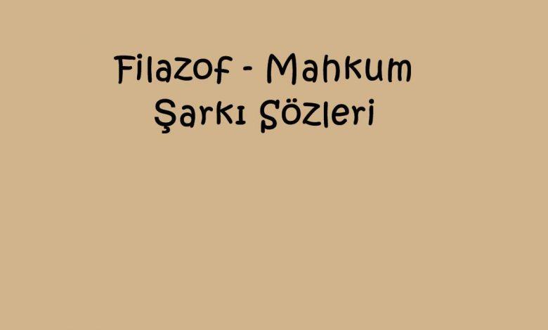 Filazof - Mahkum Şarkı Sözleri