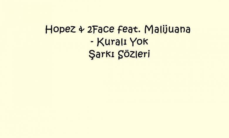 Hopez & 2Face feat. Malijuana - Kuralı Yok Şarkı Sözleri