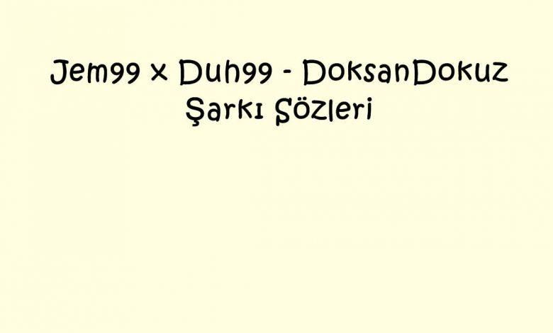 Jem99 x Duh99 - DoksanDokuz Şarkı Sözleri