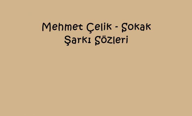 Mehmet Çelik - Sokak Şarkı Sözleri