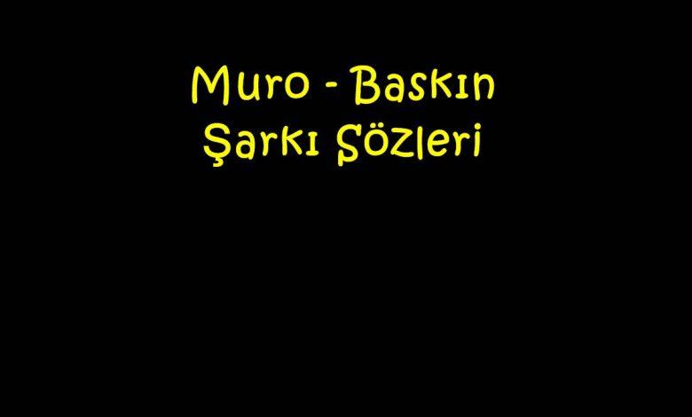 Muro - Baskın Şarkı Sözleri