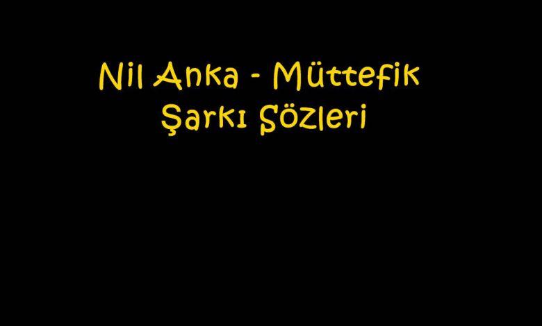 Nil Anka - Müttefik Şarkı Sözleri