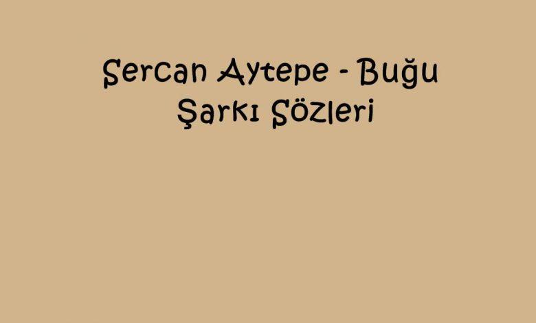 Sercan Aytepe - Buğu Şarkı Sözleri