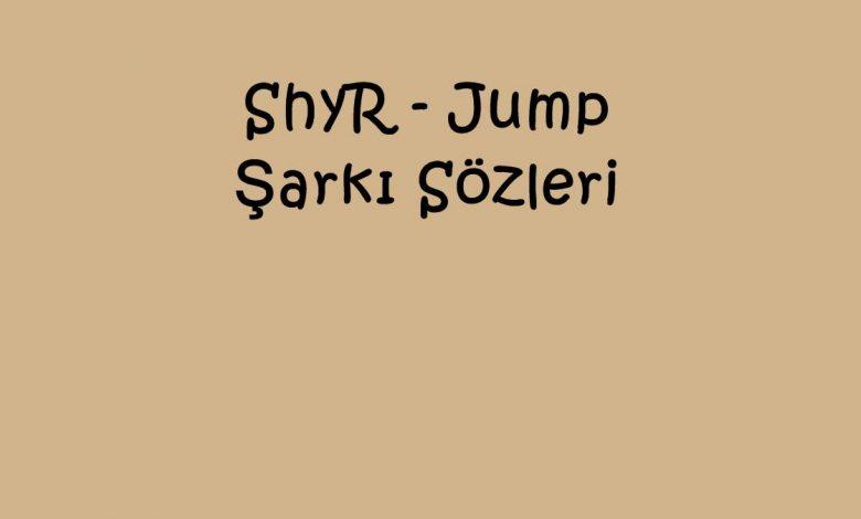 ShyR - Jump Şarkı Sözleri