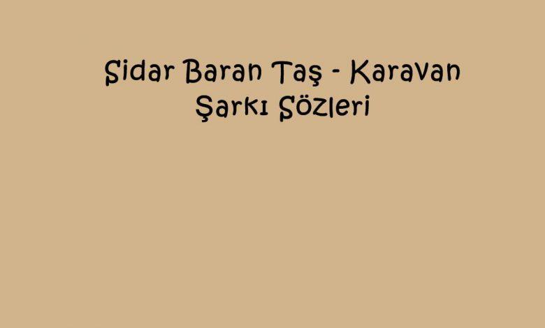 Sidar Baran Taş - Karavan Şarkı Sözleri