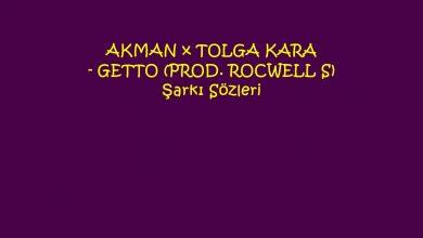 Photo of AKMAN x TOLGA KARA – GETTO (PROD. ROCWELL S) Şarkı Sözleri