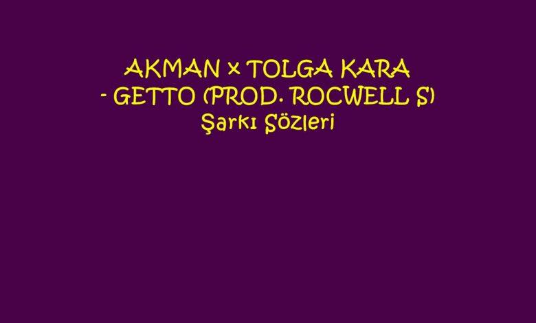 AKMAN x TOLGA KARA - GETTO (PROD. ROCWELL S) Şarkı Sözleri
