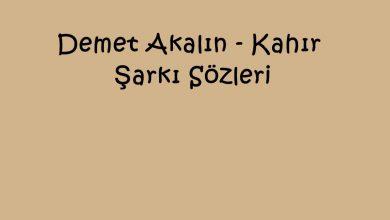 Photo of Demet Akalın – Kahır Şarkı Sözleri