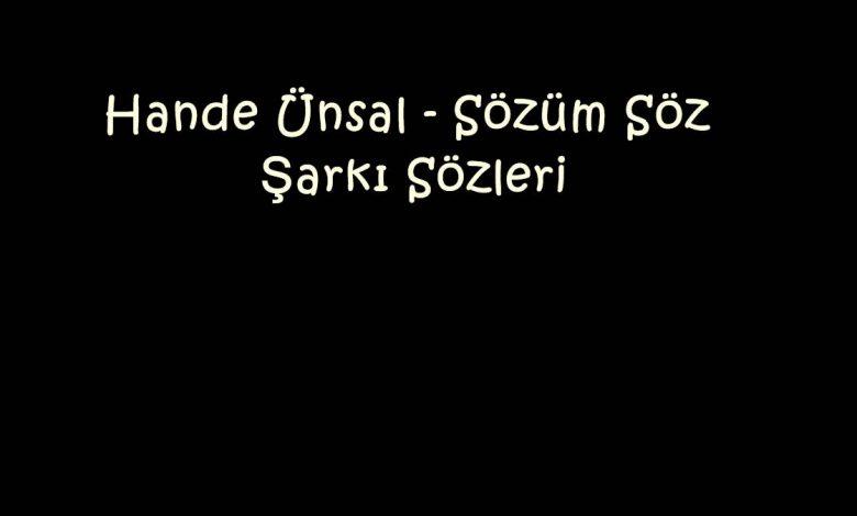 Hande Ünsal - Sözüm Söz Şarkı Sözleri