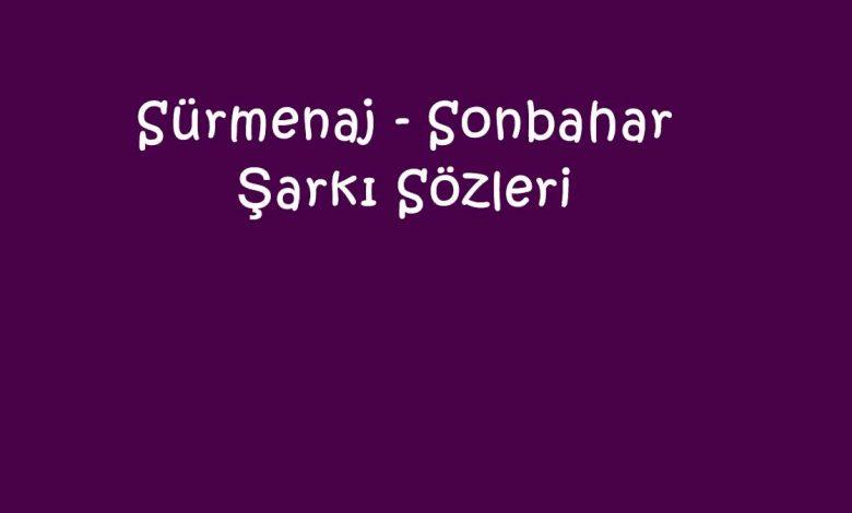 Sürmenaj - Sonbahar Şarkı Sözleri