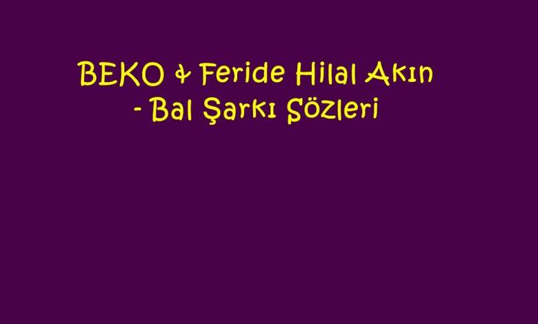 BEKO & Feride Hilal Akın - Bal Şarkı Sözleri