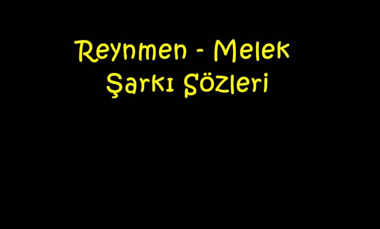 Reynmen - Melek Şarkı Sözleri