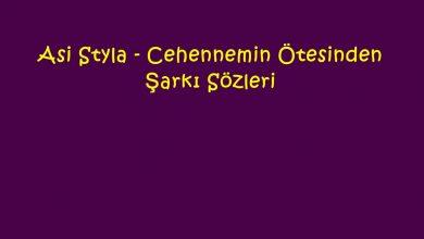 Photo of Asi Styla – Cehennemin Ötesinden Şarkı Sözleri
