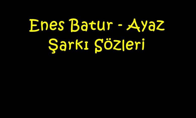 Enes Batur - Ayaz Şarkı Sözleri