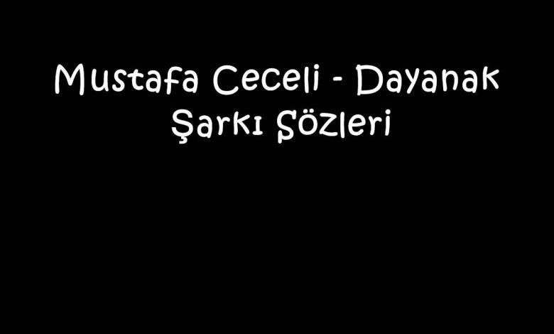 Mustafa Ceceli - Dayanak Şarkı Sözleri