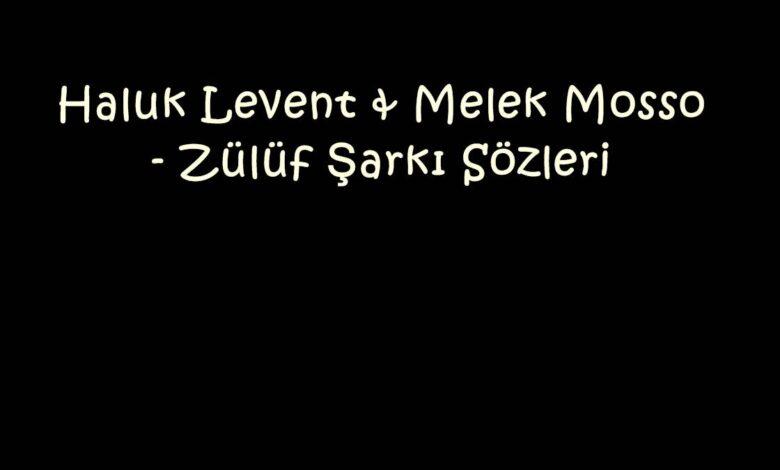 Haluk Levent & Melek Mosso - Zülüf Şarkı Sözleri