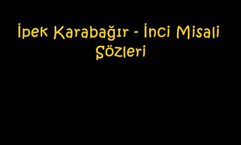 İpek Karabağır - İnci Misali Sözleri