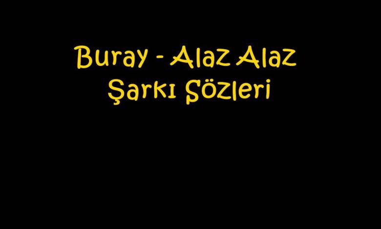 Buray - Alaz Alaz Şarkı Sözleri