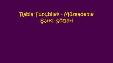 Photo of Rabia Tunçbilek – Müsaadenle Şarkı Sözleri