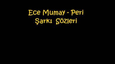 Photo of Ece Mumay – Peri Şarkı Sözleri