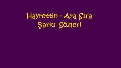 Photo of Hayrettin – Ara Sıra Şarkı Sözleri