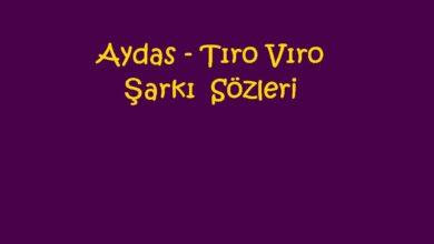Photo of Aydas – Tıro Vıro Şarkı Sözleri