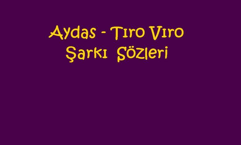 Aydas - Tıro Vıro Şarkı Sözleri